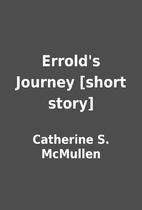 Errold's Journey [short story] by Catherine…