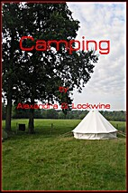 Camping by Alexandra G. Lockwine