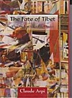 The Fate of Tibet by Claude Arpi