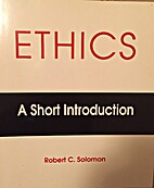 Ethics: A Brief Introduction by Robert C.…