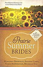 Prairie Summer Brides by Margaret Brownley