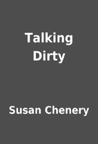 Talking Dirty by Susan Chenery