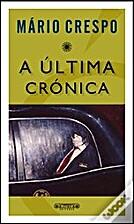 A Última Crónica by Mário Crespo