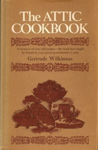 The Attic Cookbook by Gertrude Wilkinson