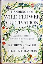 Handbook of wild flower cultivation by…