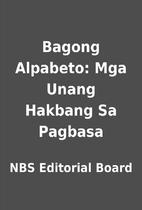 Bagong Alpabeto: Mga Unang Hakbang Sa…