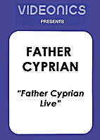 Father Cyprian Live by Father Cyprian