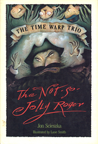 The Not so Jolly Roger by Jon Scieszka