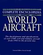 The Complete Encyclopedia of World Aircraft…