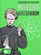 Marie Curie: The Radium Fairy by Chantal…
