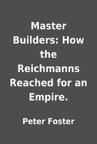 Master Builders: How the Reichmanns Reached…