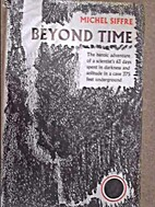 Beyond time by Michel Siffre