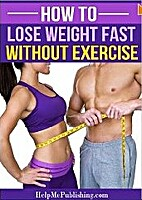 How To Lose Weight Fast Without Exercise by…