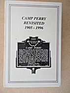 CAMP PERRY REVISITED 1905-1996. Signed by…
