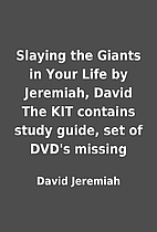 Slaying the Giants in Your Life by Jeremiah,…