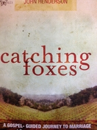 Catching Foxes: A Gospel-Guided Journey to…
