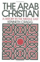The Arab Christian : a history in the Middle…