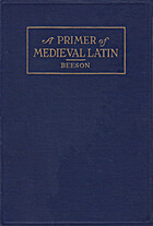 A Primer of Medieval Latin: An Anthology of…