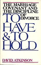 To have and to hold: The marriage covenant…