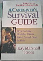 A Caregiver's Survival Guide by Kay…