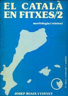 El català/2: morfologia i sintaxi by Josep…