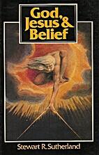 God, Jesus and Belief by Stewart R.…
