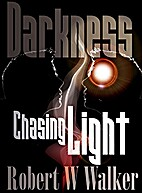 DARKNESS CHASING LIGHT: Tales of science…