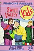 Sweet Valley Kids #25: Left-Out Elizabeth by…