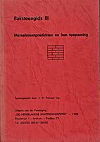 Baksteengids III : Metselsteenprodukten en…