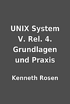 UNIX System V. Rel. 4. Grundlagen und Praxis…