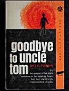 Goodbye to Uncle Tom by J. C. Furnas