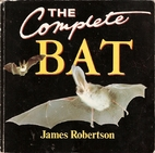 The Complete Bat by James Robertson