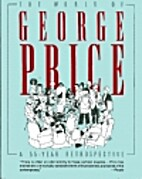 The World of George Price: A 55 Year…