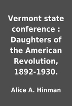 Vermont state conference : Daughters of the…