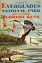 A Guide to Everglades National Park and the…