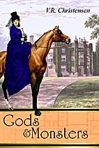 Gods and Monsters by V.R. Christensen