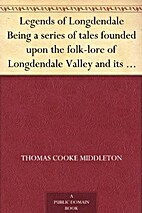 Legends of Longdendale Being a series of…