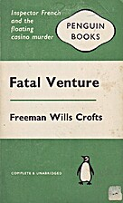 Fatal Venture by Freeman Wills Crofts