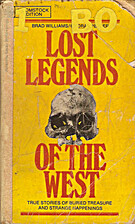 Lost Legends of the West. by Brad Williams