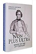 J. N. Hofzinser: Non Plus Ultra - Volume 1…