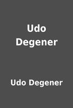 Udo Degener by Udo Degener