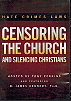Hate Crimes Laws: Censoring the Church and…