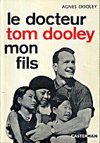 Le docteur Tom Dooley, mon fils by Agnès W.…