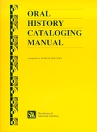 Oral History Cataloging Manual by Marion E.…
