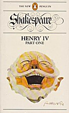 King Henry IV, Part 1 by William Shakespeare