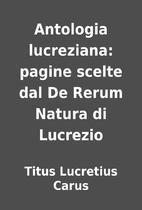 Antologia lucreziana: pagine scelte dal De…
