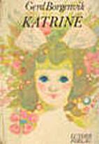 Katrine by Gerd Borgenvik
