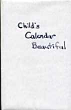 Child's Calendar Beautiful by R. Katherine…