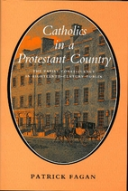 Catholics in a Prostetant Country by Patrick…
