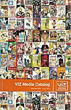 VIZ Media Catalog February 2011 | May 2011…